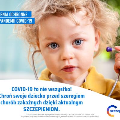 Grafika: COVID-19 to nie wszystko! Chroń swoje dziecko przed szeregiem chorób zakaźnych dzięki aktualnym szczepieniom